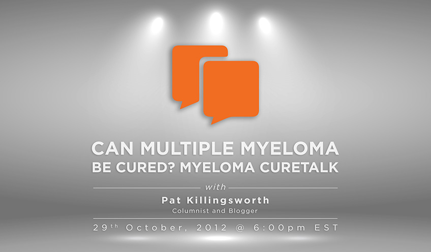 Can multiple myeloma be cured? Myeloma CureTalk With Pat Killingsworth