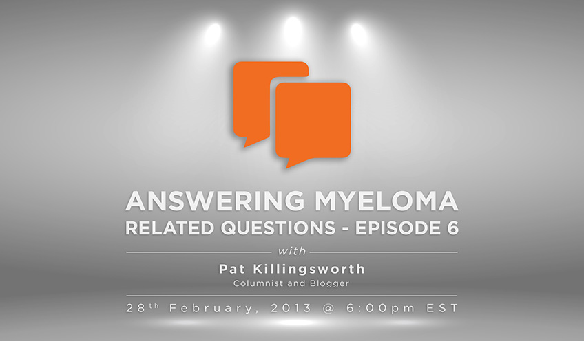 Answering Myeloma Related Questions – Episode 6
