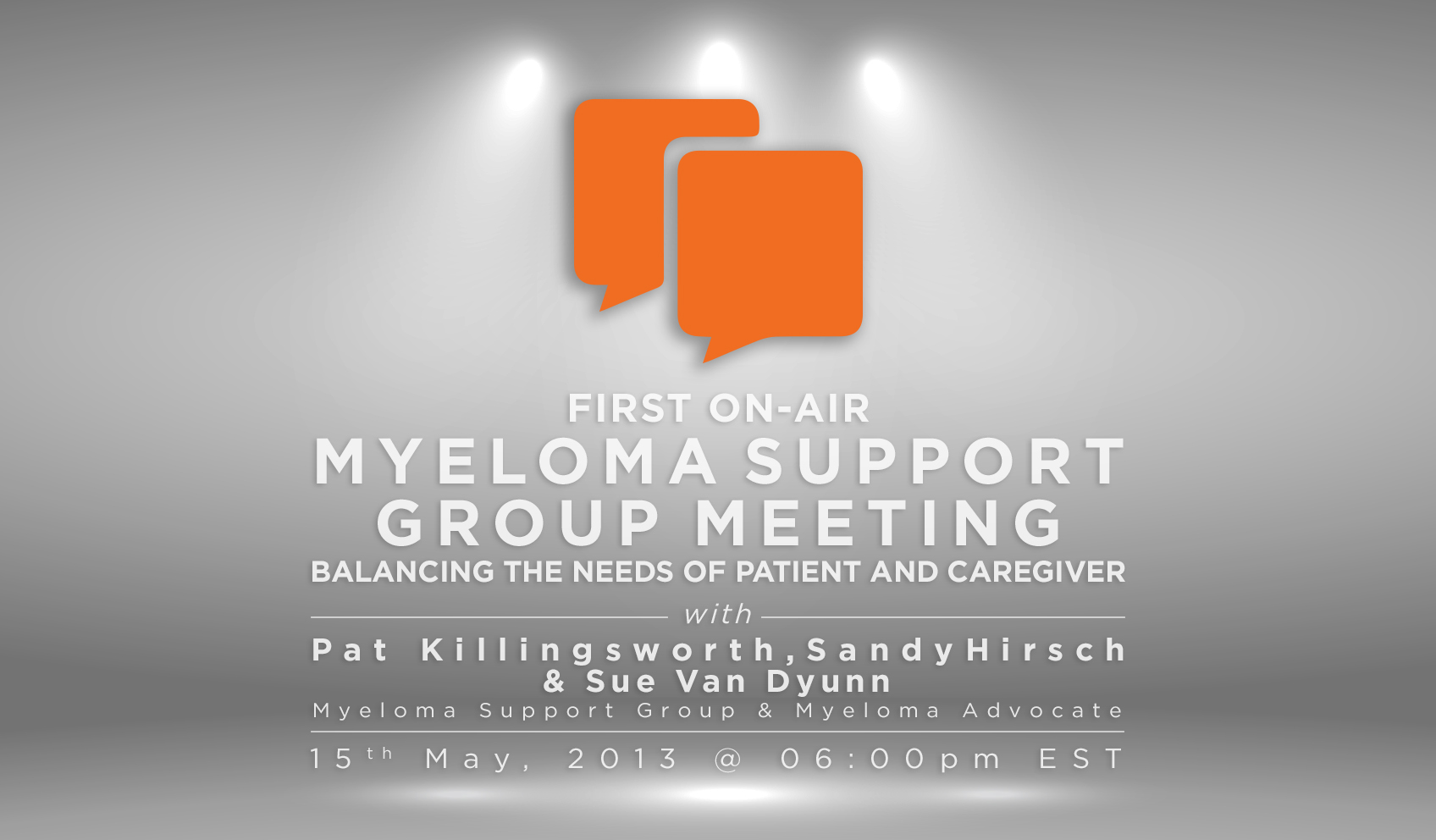 First On-Air Myeloma Support Group Meeting: Balancing The Needs Of Patient and Caregiver.