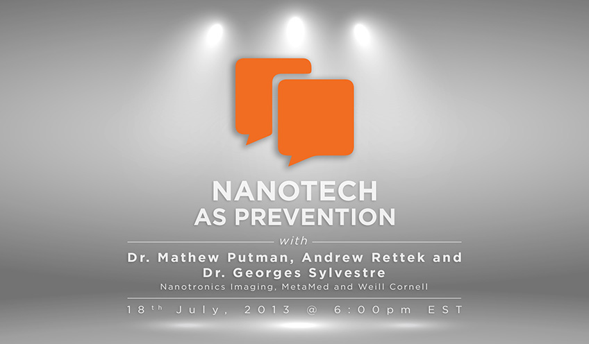 Nanotech as Prevention by Nanotronics Imaging & MetaMed