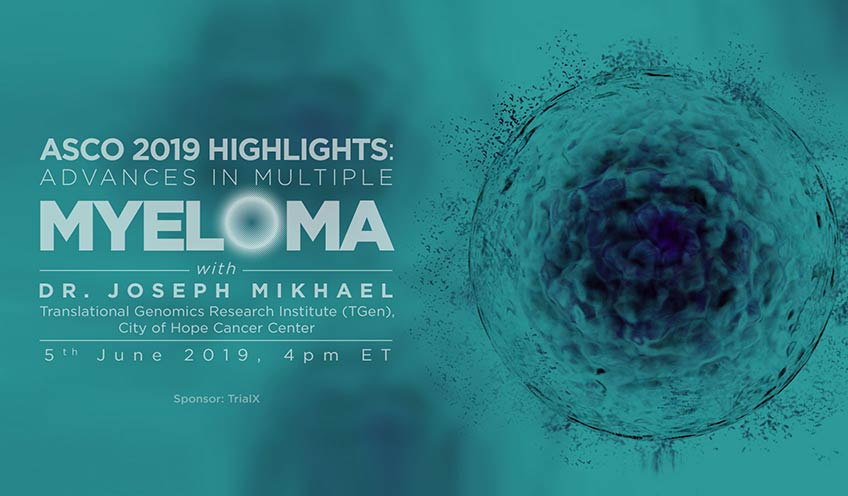 ASCO 2019 Highlights: Advances in Multiple Myeloma