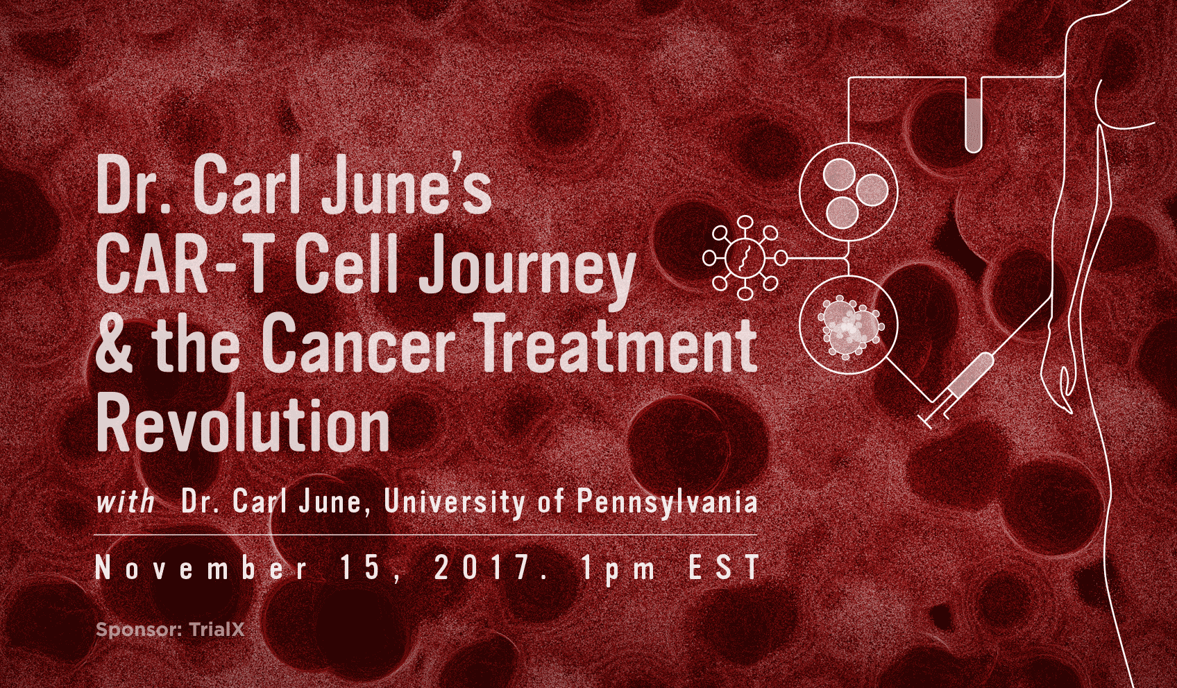 Dr. Carl June's CAR-T Cell Journey and the Cancer Treatment Revolution
