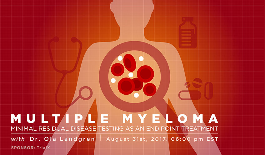Multiple Myeloma: Minimal Residual Disease Testing as an End Point Treatment