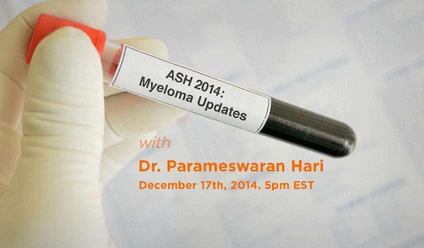 ASH 2014 Myeloma Updates with Dr. Parameswaran Hari