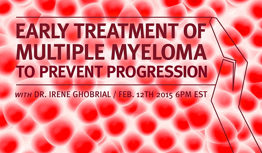 Early Treatment of Myeloma with Dr. Irene Ghobrial