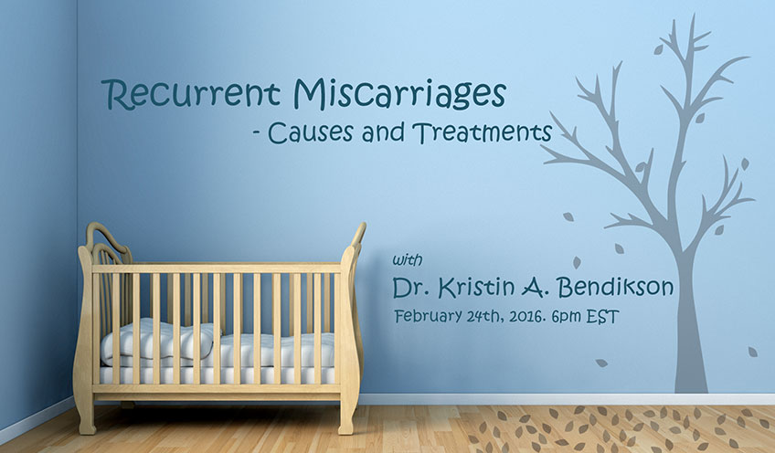 Recurrent Miscarriages – Causes and Treatments