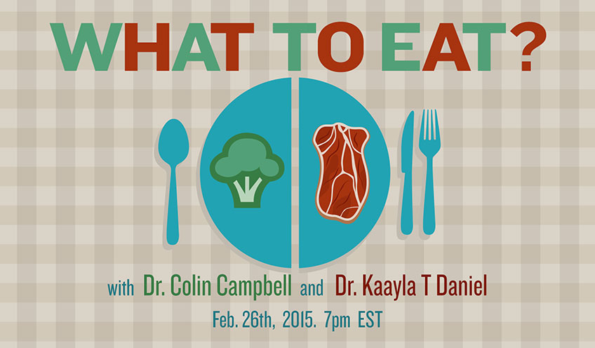 What To Eat? with Dr. Colin Campbell (China Study) and Dr. Kaayla Daniel (The Weston A Price Foundation)