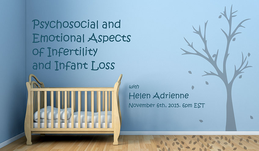 Psychosocial and Emotional Aspects of Infertility and Infant Loss (Part II)